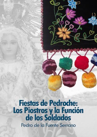 Libro 'Fiestas de Pedroche: Los Piostros y Función de los Soldados'
